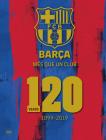 Barça: Més Que Un Club: 120 Years 1899-2019 Cover Image