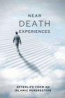 Near-death Experiences: Afterlife from an Islamic perspective Cover Image