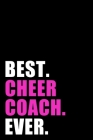 Best Cheer Coach Ever: Lined Notebook / Journal Gift, 120 Pages, 6x9, Soft Cover, Matte Finish Cover Image