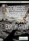 Pioneers in Astronomy and Space Exploration (Inventors and Innovators) Cover Image