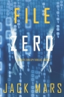 File Zero (An Agent Zero Spy Thriller-Book #5) Cover Image