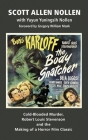 The Body Snatcher: Cold-Blooded Murder, Robert Louis Stevenson and the Making of a Horror Film Classic (hardback) Cover Image
