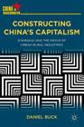 Constructing China's Capitalism: Shanghai and the Nexus of Urban-Rural Industries (China in Transformation) Cover Image