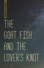The Goat Fish and the Lover's Knot (Made in Michigan Writers) Cover Image