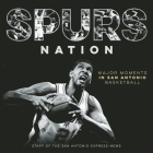 Spurs Nation: Major Moments in San Antonio Basketball Cover Image