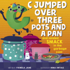 C Jumped Over Three Pots and a Pan and Landed Smack in the Garbage Can Cover Image