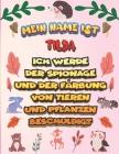 Mein Name ist Tilda Ich werde der Spionage und der Färbung von Tieren und Pflanzen beschuldigt: Ein perfektes Geschenk für Ihr Kind - Zur Fokussierung Cover Image