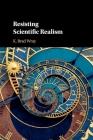 Resisting Scientific Realism Cover Image