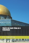 There's No Such Thing as a Palestinian Cover Image