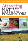 Attracting Native Pollinators: The Xerces Society Guide Protecting North America's Bees and Butterflies Cover Image