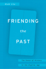 Friending the Past: The Sense of History in the Digital Age Cover Image