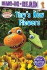 Tiny's New Flowers: Ready-to-Read Ready-to-Go! (Dinosaur Train) Cover Image
