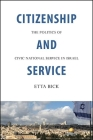 Citizenship and Service: The Politics of Civic National Service in Israel Cover Image