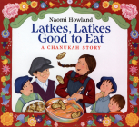 Latkes, Latkes, Good to Eat: A Chanukah Story Cover Image