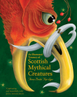 An Illustrated Treasury of Scottish Mythical Creatures Cover Image