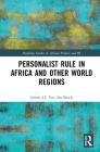 Personalist Rule in Africa and Other World Regions (Routledge Studies in African Politics and International Rela) Cover Image