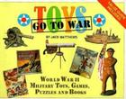 Toys Go to War: World War II Military Toys, Games, Puzzles and Books Cover Image