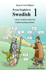 From English to Swedish 1: A basic Swedish textbook for English speaking students (black and white edition) Cover Image