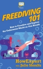 Freediving 101: How to Freedive and Explore the Underwater World on One Breath Cover Image