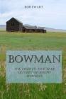 Bowman: The Twenty-Five Year Odyssey of Joseph Bowman Cover Image