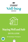 Staying Well and Safe at College (Student Well-Being Series) Cover Image