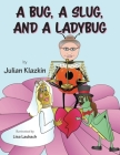 A Bug, A Slug, and a Ladybug Cover Image