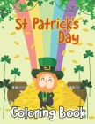 St Patrick's Day Coloring Book: Personalized St Patrick's Day Activity Coloring Book for Kids - St Paddy's Day Holiday Book Gift for Irish Kids, St. P Cover Image