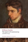 The Spirit of Controversy: And Other Essays (Oxford World's Classics) Cover Image