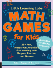 Little Learning Labs: Math Games for Kids, abridged paperback edition: 25+ Fun, Hands-On Activities for Learning with Shapes, Puzzles, and Games Cover Image