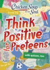 Chicken Soup for the Soul: Think Positive for Preteens Cover Image