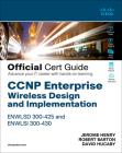 CCNP Enterprise Wireless Design Enwlsd 300-425 and Implementation Enwlsi 300-430 Official Cert Guide: Designing & Implementing Cisco Enterprise Wirele (Certification Guide) Cover Image