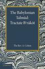 The Babylonian Talmud: Translated Into English for the First Time, with Introduction, Commentary, Glossary and Indices Cover Image