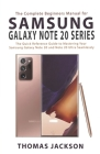 The Complete Beginners Manual for Samsung Galaxy Note 20 Series: The Quick Reference Guide to Mastering Your Samsung Galaxy Note 20 and Note 20 Ultra Cover Image