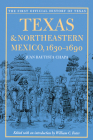 Texas and Northeastern Mexico, 1630-1690 Cover Image