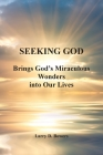 Seeking God: Brings God's Miraculous Wonders into Our Lives Cover Image