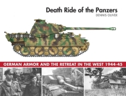Death Ride of the Panzers: German Armor and the Retreat in the West, 1944-45 Cover Image