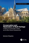Conservation and Restoration of Built Heritage: A History of Conservation Culture and Its More Recent Developments Cover Image