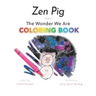 Zen Pig: The Wonder We Are Coloring Book Cover Image