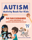 Autism Activity Book for Kids: 50 Fun Exercises to Build Confidence and Improve Communication Skills Cover Image