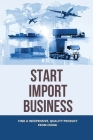 Start Import Business: Find A Inexpensive, Quality Product From China: Tips On Importing Products From China Cover Image