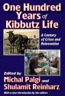 One Hundred Years of Kibbutz Life: A Century of Crises and Reinvention Cover Image