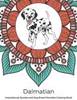 Dalmatian Inspirational Quotes and Dog Breed Mandala Coloring Book: Great Gift for Pet Owners and Lovers of Dogs. Color in Black and White Pattern Des Cover Image