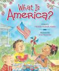 What Is America? (What Is...?) Cover Image