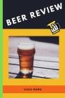 Beer Review: Beer brewing notebook beer review log book beer notebook craft beer journal beer tasting log book beer journal beer .. Cover Image