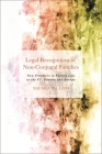 Legal Recognition of Non-Conjugal Families: New Frontiers in Family Law in the Us, Canada and Europe Cover Image