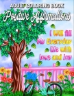 Positive Affirmations: I Will Fill My Everyday Life With Love and Joy: Adult Coloring Book Featuring 25 Positive Thought to Repeat for Succes Cover Image