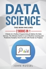 Data Science: 2 Books in 1: Python Programming & Python for Data Science, The Ultimate Guide to Learn Machine Learning and Predictiv Cover Image
