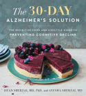 The 30-Day Alzheimer's Solution: The Definitive Food and Lifestyle Guide to Preventing Cognitive Decline Cover Image