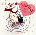 Skidamarink: A Silly Love Song to Sing Together Cover Image