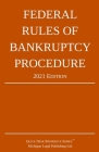 Federal Rules of Bankruptcy Procedure; 2021 Edition: With Statutory Supplement Cover Image